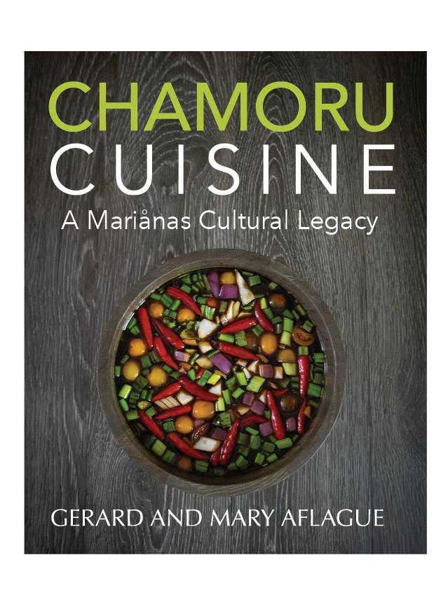 Chamoru Cuisine Guam and CNMI Cook Book